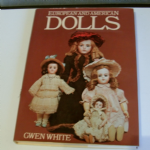 European and American Dolls Hardcover – December 12, 1988 by Gwen White